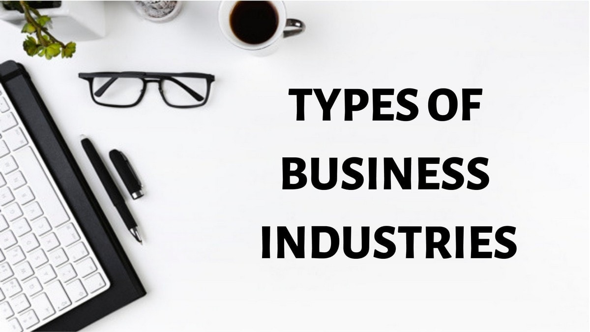 19 Types of Business Industries