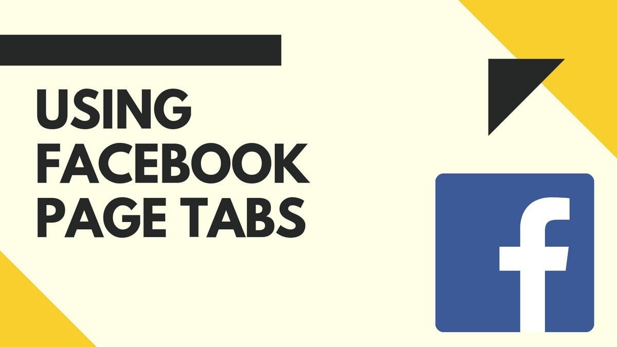 What are Facebook Page Tabs? Tips to use Facebook Page Tabs