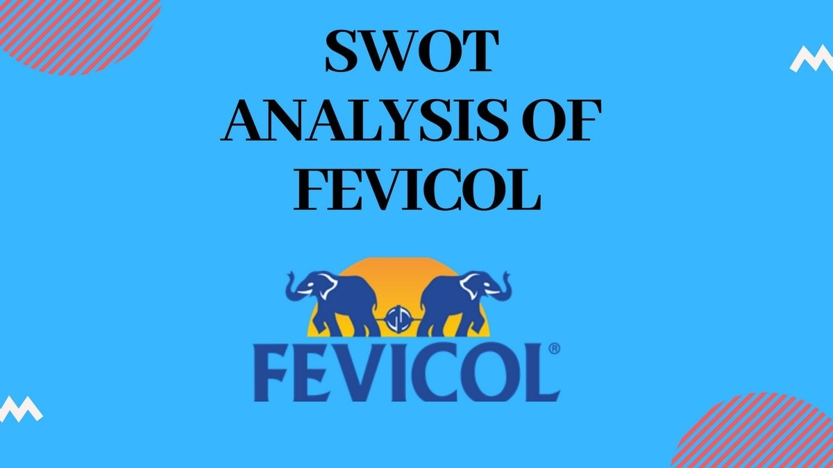 SWOT Analysis of Fevicol - 3