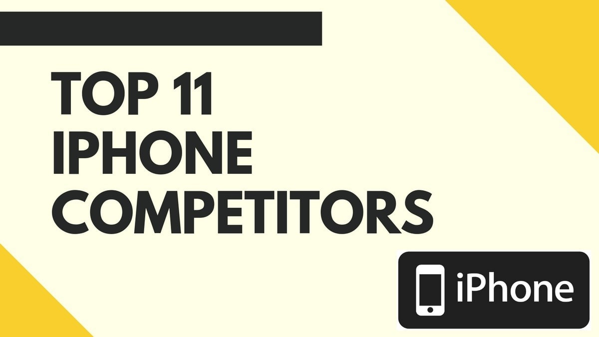 Top 11 iPhone Competitors - 11 iPhone Alternatives