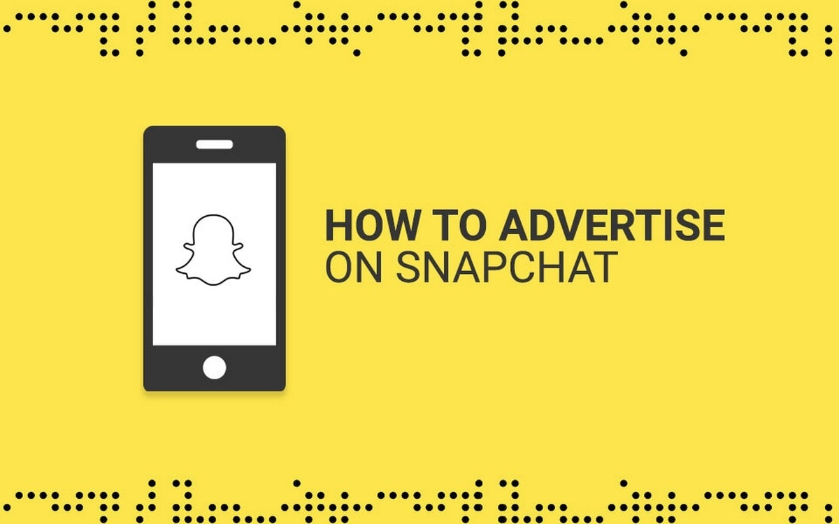 How to Advertise on Snapchat? Snapchat Advertising Tips