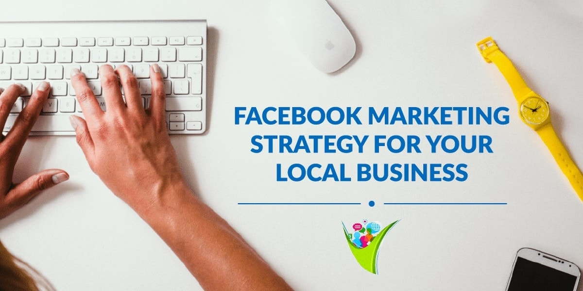 Local Facebook Marketing Strategy - Market Facebook Locally