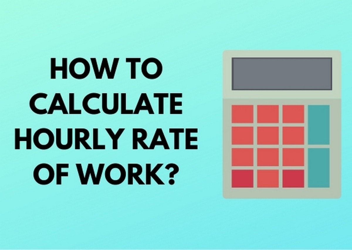 How To Calculate Hourly Rate Of Work - 1