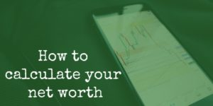 How To Calculate Net Worth - 1