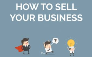 How To Sell Your Business - 1