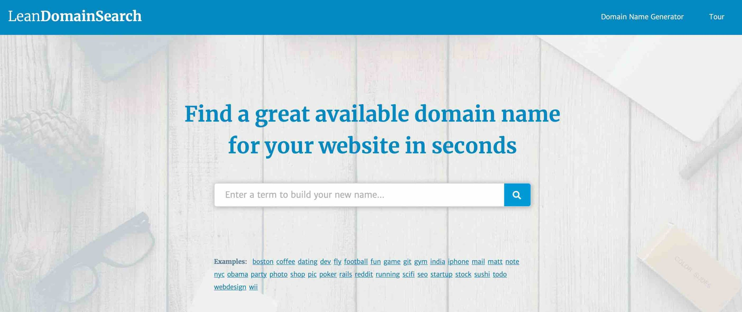 Find a great available domain name for your website in seconds