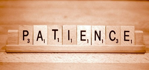 Patience is a virtu when it comes to leadership skills