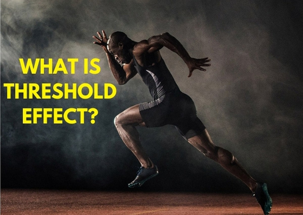 What is Threshold Effect - 1