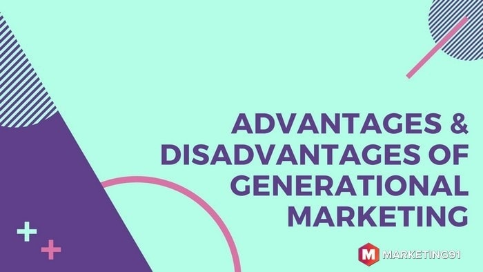 Advantages and Disadvantages of Generational Marketing