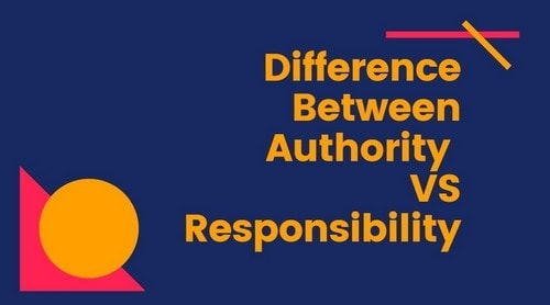 Difference between authority and responsibility
