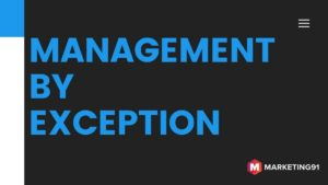 "The meaning of ""Management by Exception"