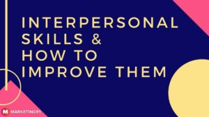 What are Interpersonal Skills and How to improve them