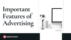 Top 11 Important Features of Advertising