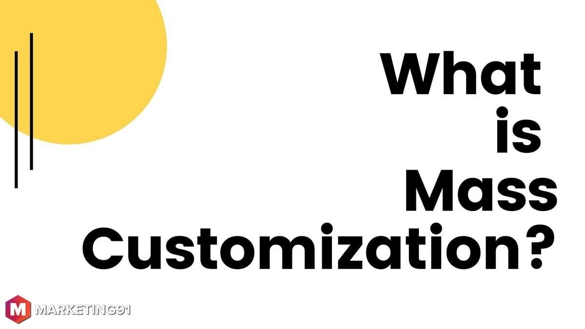 What is mass customization
