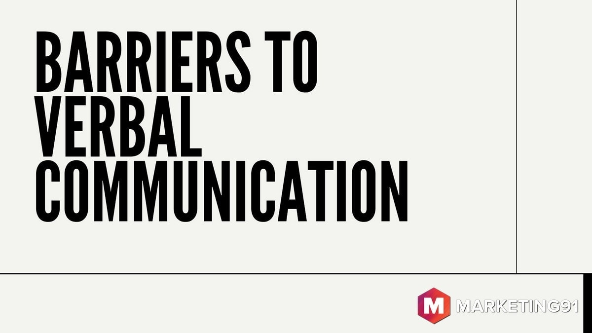Barriers to Verbal Communication