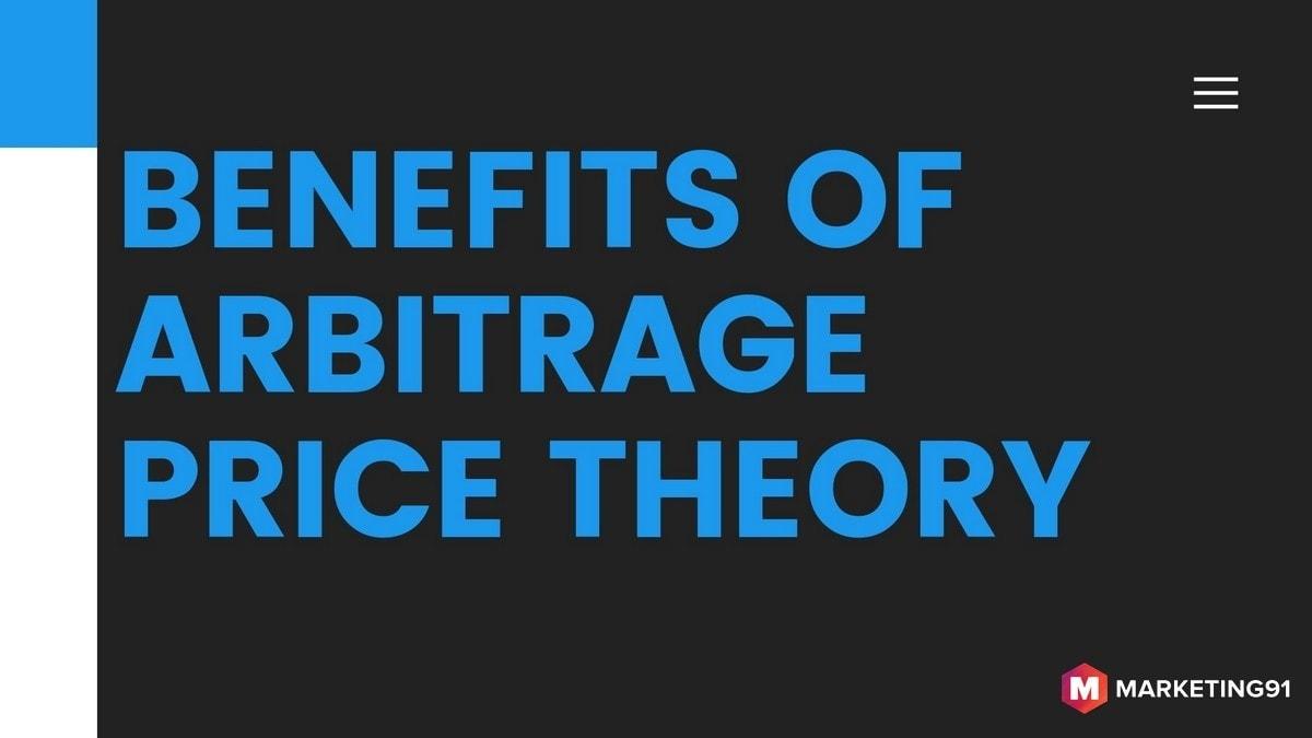 Benefits of Arbitrage Price Theory