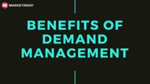 Benefits of Demand Management