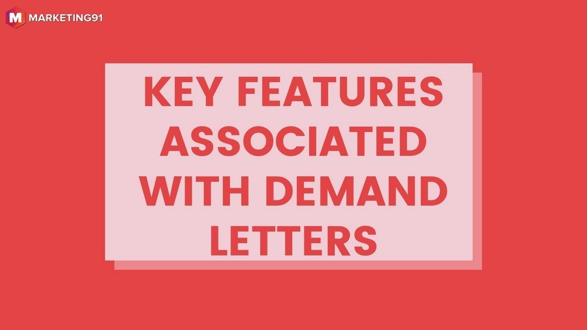 Key Features associated with Demand Letters