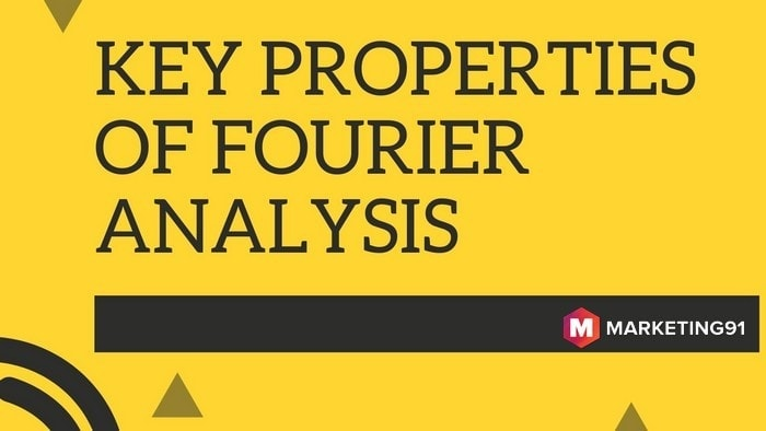 Key Properties of Fourier Analysis