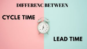Difference between Cycle time and lead time - 1