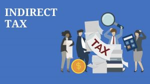 What is Indirect Tax