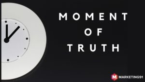 Meaning of moments of truth