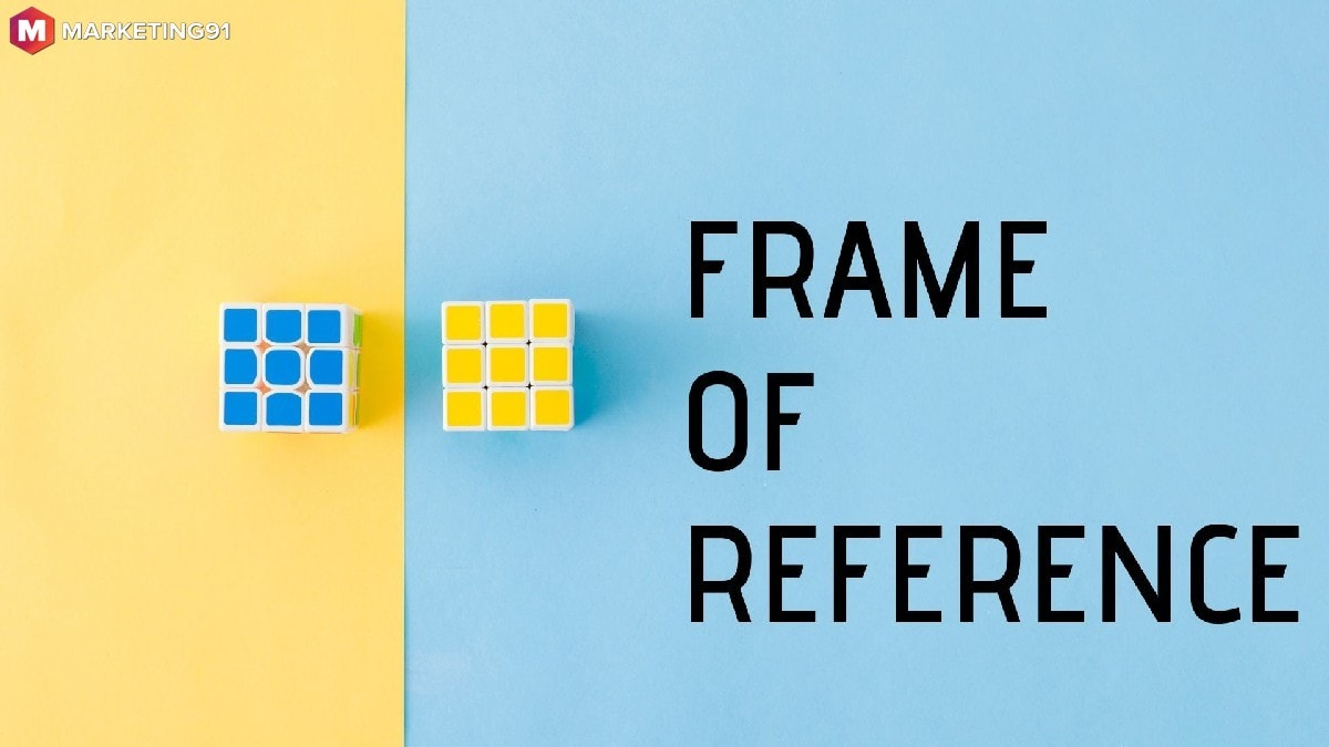 What is Frame of Reference
