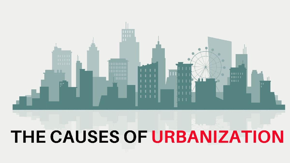 Introduction to the Causes of Urbanization