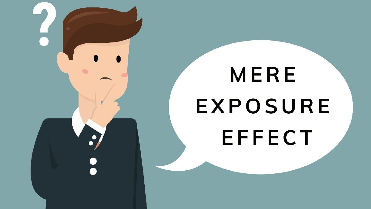 What is the Mere Exposure Effect