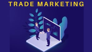 What is trade marketing