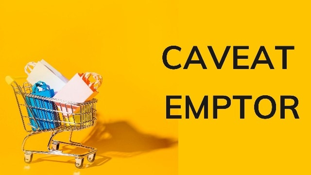 Caveat Emptor - Definition and Exceptions | Marketing91