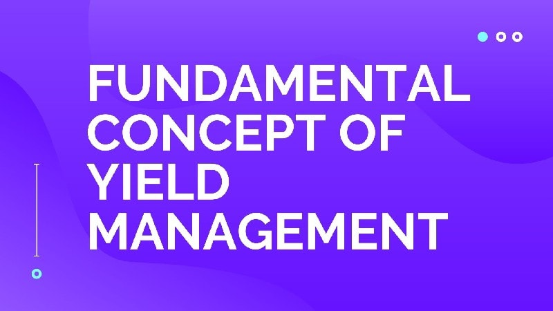 Fundamental Concept of Yield Management
