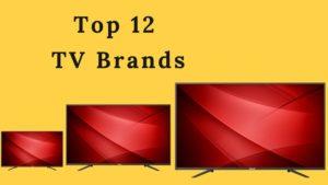 Top TV Brands