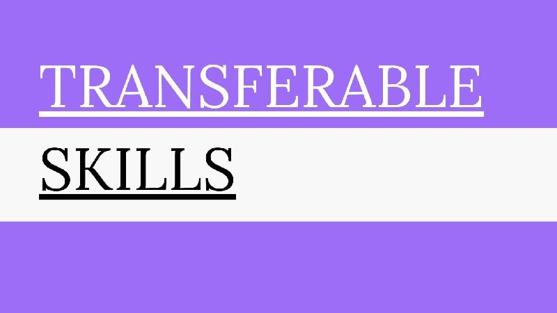 Ten most beneficial Transferable Skills for You