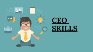 Top Skills for a Successful CEO