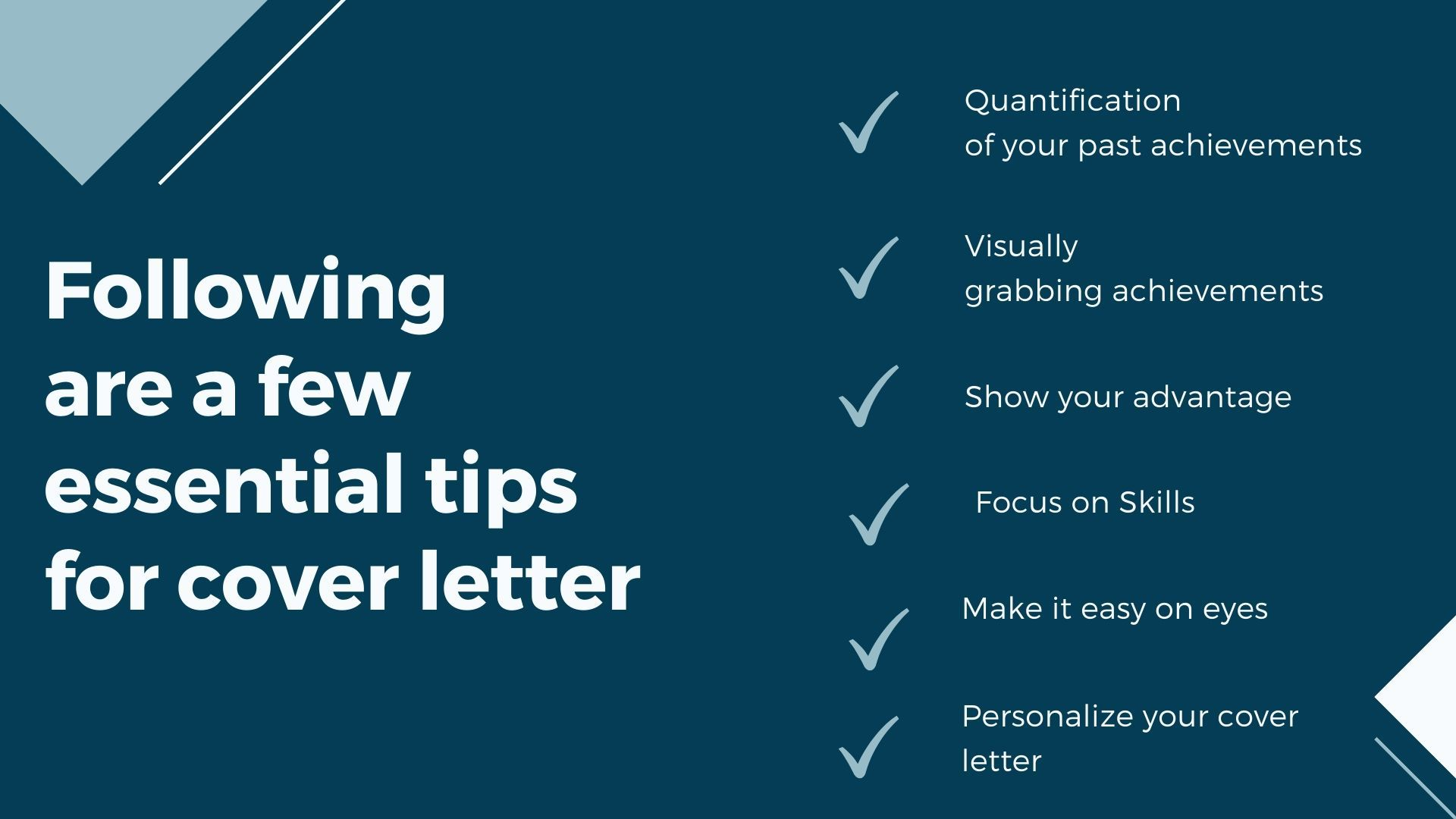 Following are a few essential tips for cover letter