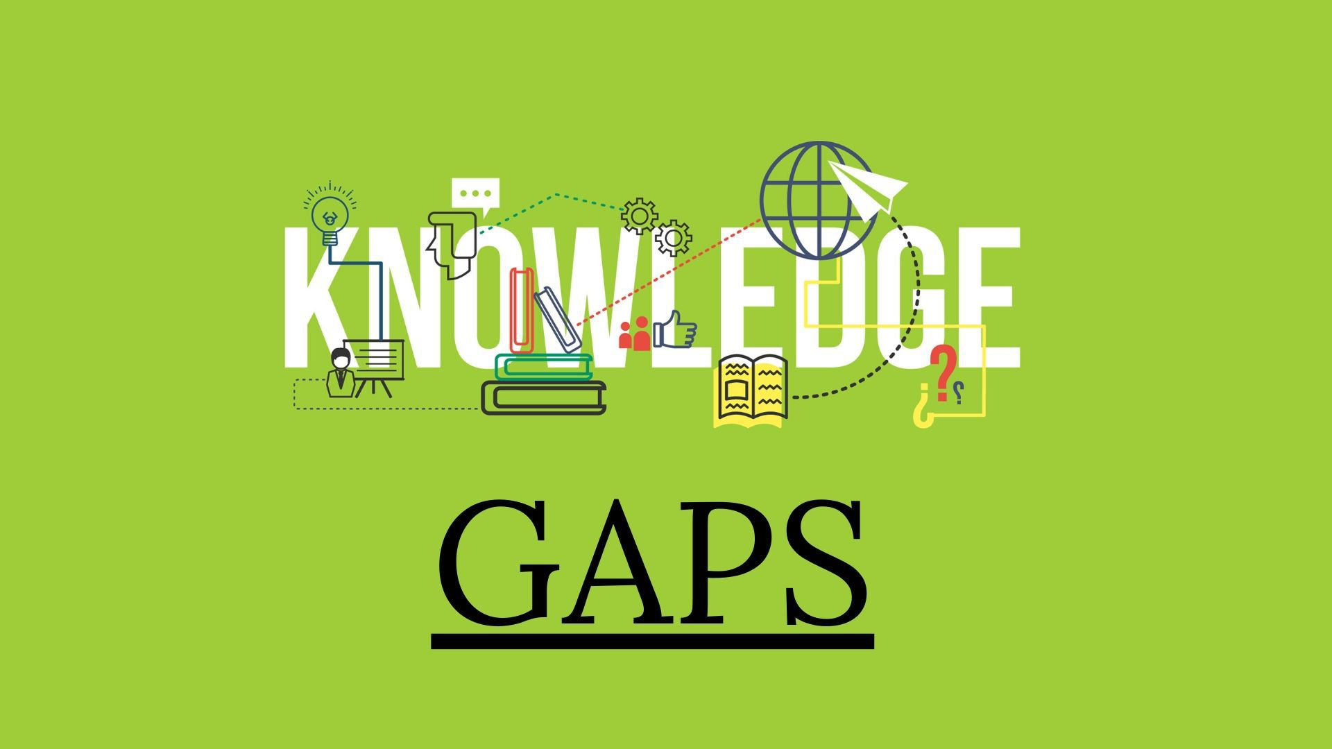 Tips for Filling the Knowledge Gap