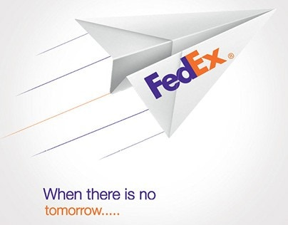FedEx – When There is No Tomorrow Advertising Slogans