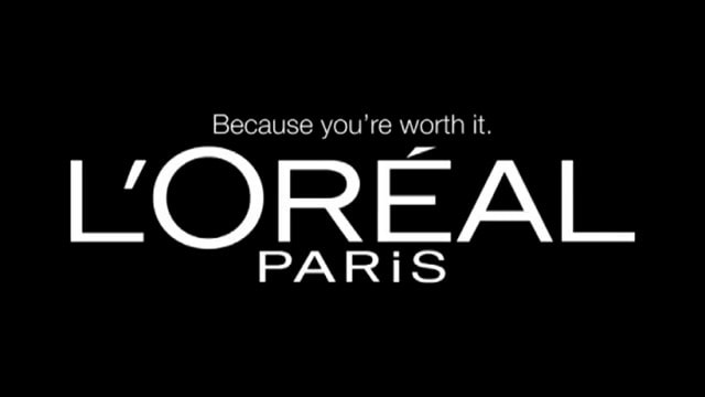 L'Oreal - Because You're Worth It