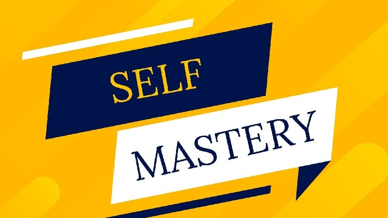 Steps to develop self-mastery