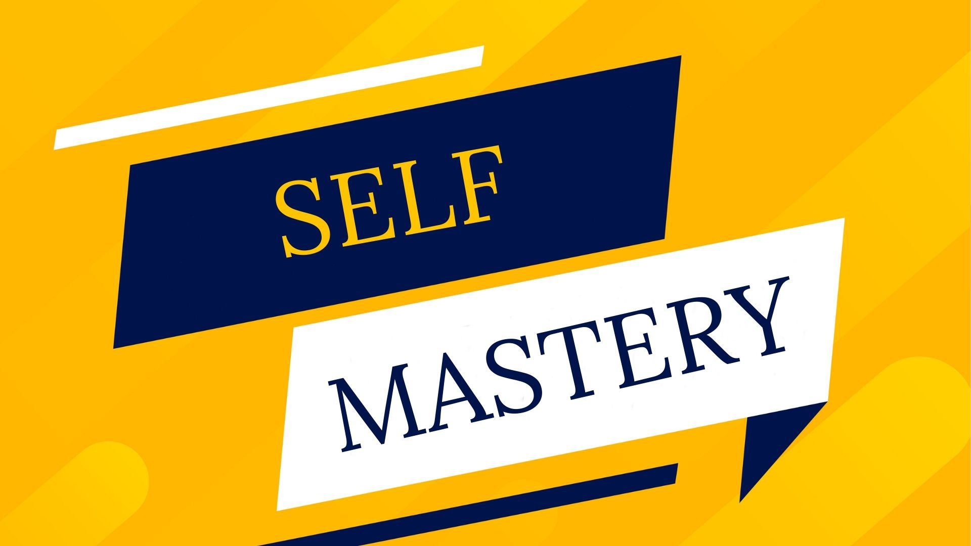 What is Self Mastery