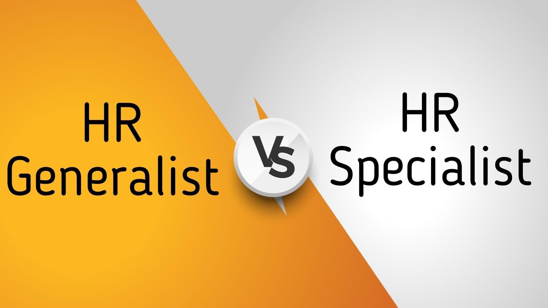 Difference between HR Generalist & HR Specialist