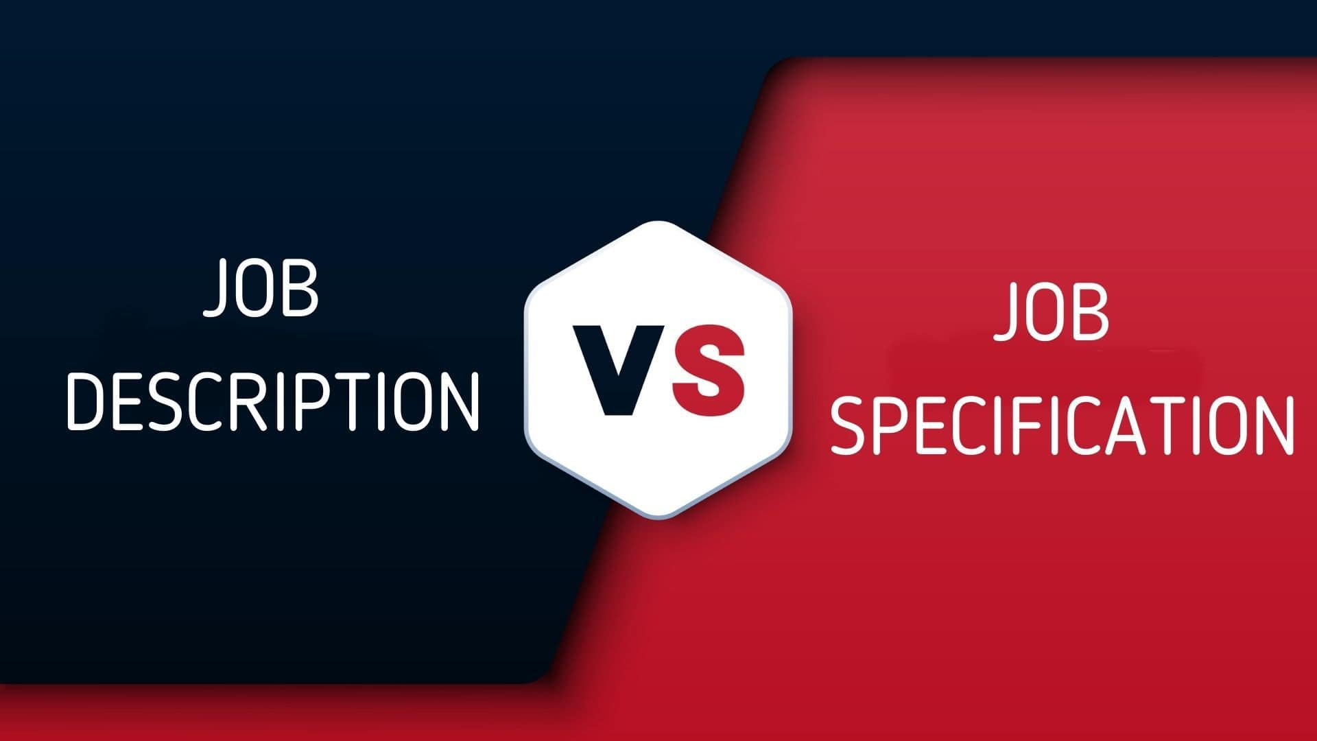 Difference between Job Description and Job Specification