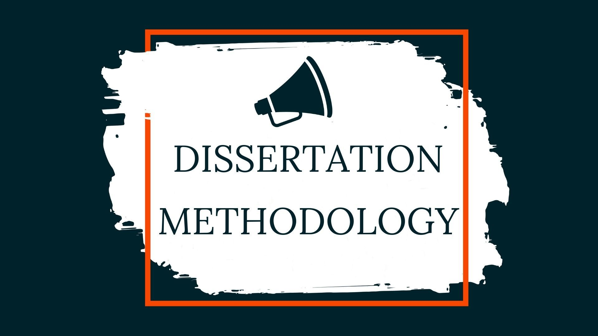 What is Dissertation Methodology
