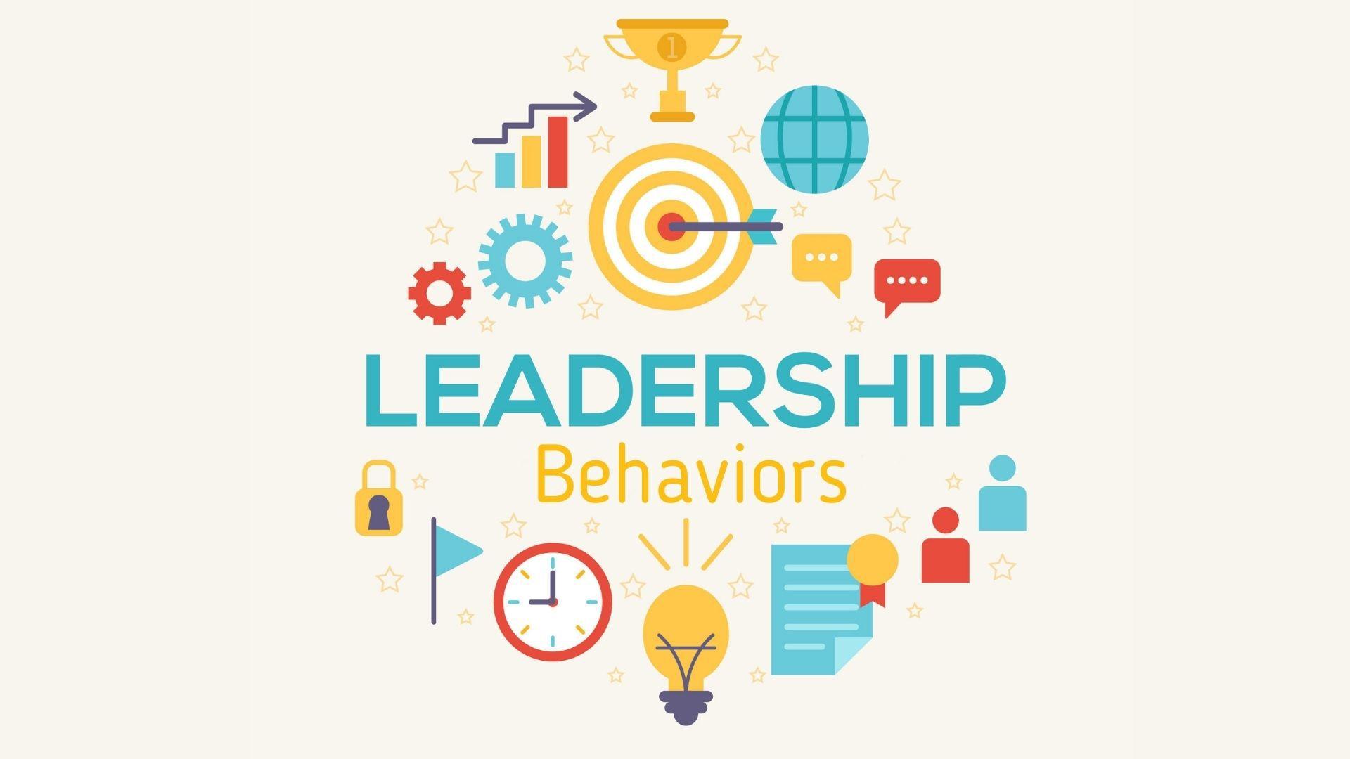 10 Leadership Behaviors Every Leader should Possess