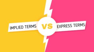 Implied terms vs Express terms