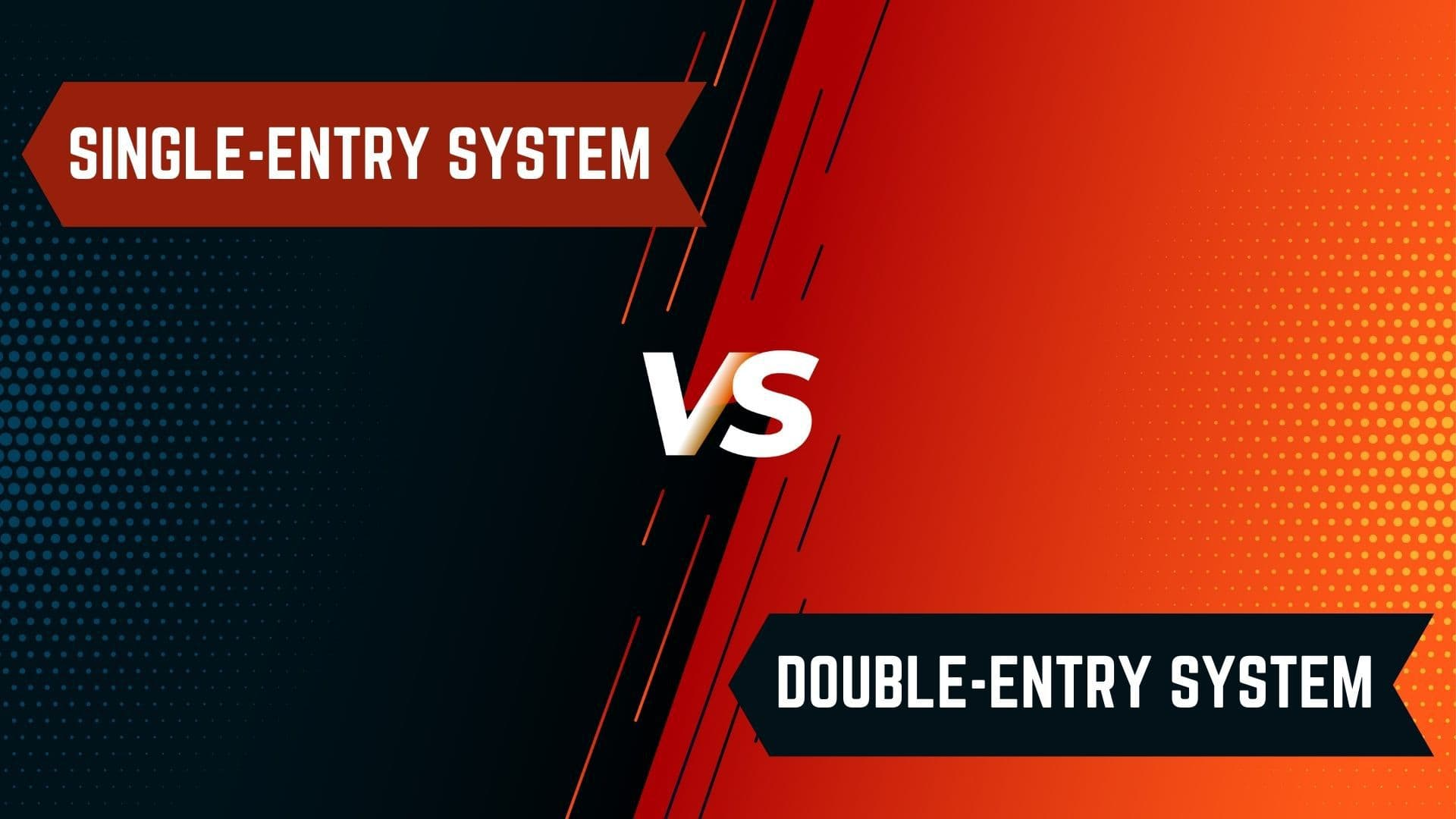 Single-Entry vs. Double-Entry - Which system is better
