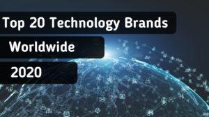 Top 20 Technology Brands worldwide in 2020