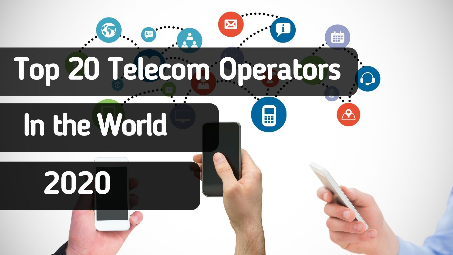 Top 20 Telecom Operators in the World in 2020