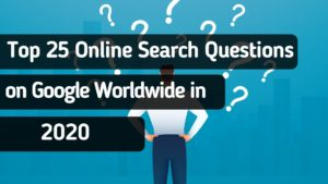 Top Online Search Questions on Google in 2020